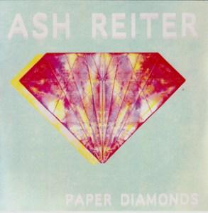 "Ash Reiter ""Paper Diamonds"""