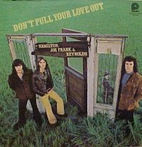 "Hamilton, Joe Frank & Reynolds, ""Don't Pull Your Love"""