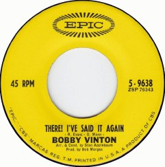 "Bobby Vinton - ""There! I've Said It Again"""
