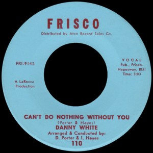 "Danny White - ""Can't Do Nothing Without You"""