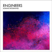 Engineers_-_Always_Returning