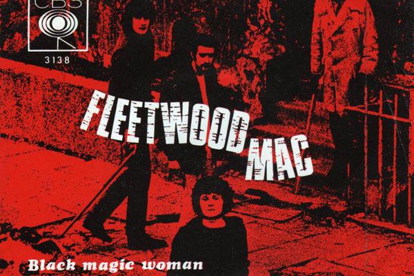 "Fleetwood Mac, ""Black Magic Woman"" single"