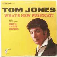 "Tom Jones, ""What's New Pussycat?"""