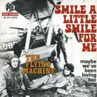 "The Flying Machine, ""Smile a Little Smile for Me"""