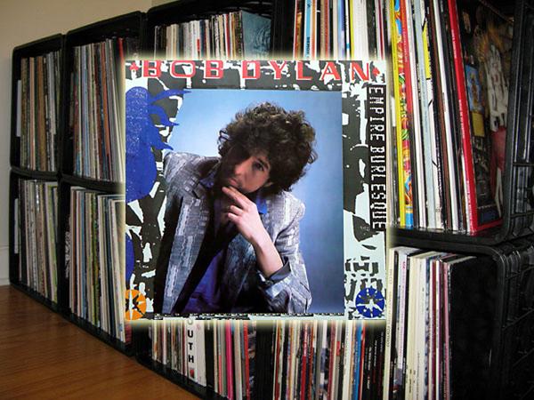 The Vinyl Diaries Bob Dylan Quot Empire Burlesque Quot