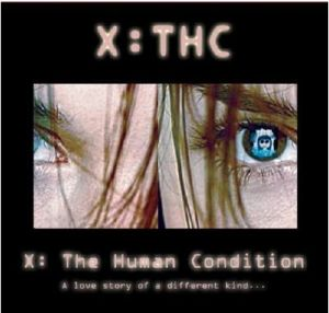 "X:THC ""X: The Human Condition"""