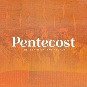 Pentecost: The Birth of the Church