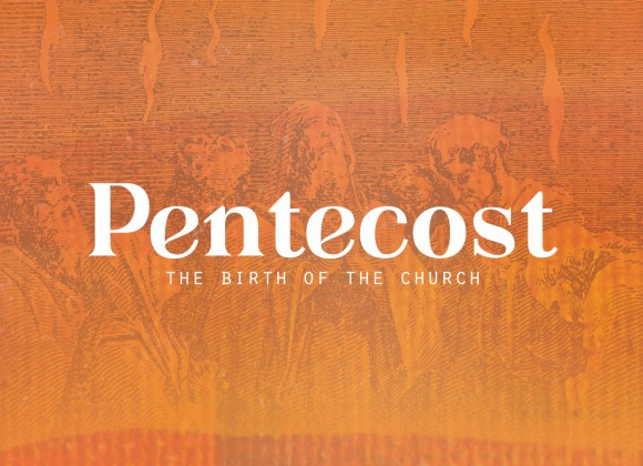 Pentecost: The Birth of the Church