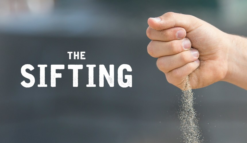 The Sifting – Part 3