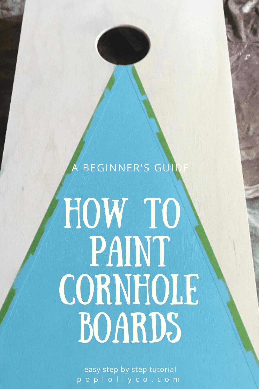 painting cornhole boards tutorial | how to paint cornhole boards | diy | backyard games | Poplolly co