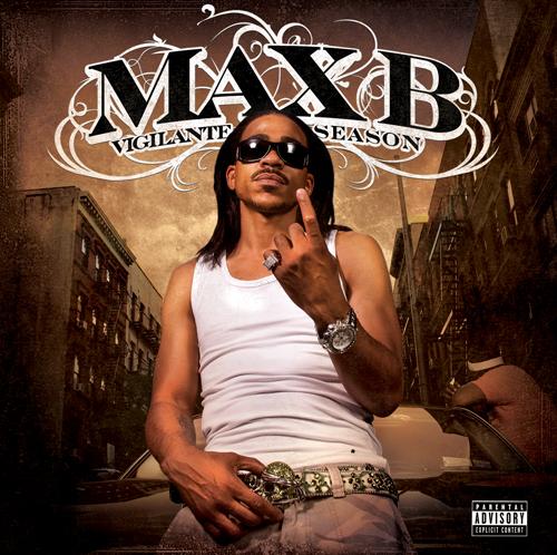 Album Review: Max B – Vigilante Season