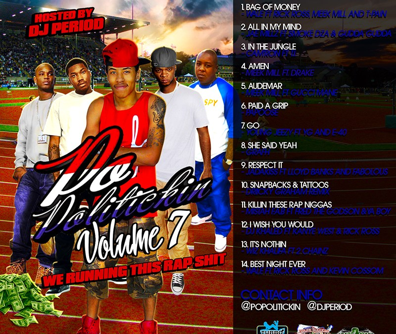 "Po Politickin Volume 7: DJ Period presents ""Running This Rap Shit"" (Mixtape)"