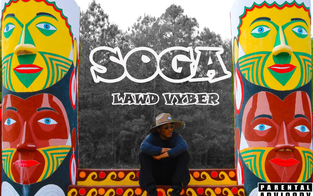 Mixtape – Lawd_Vyber – SOGA EP