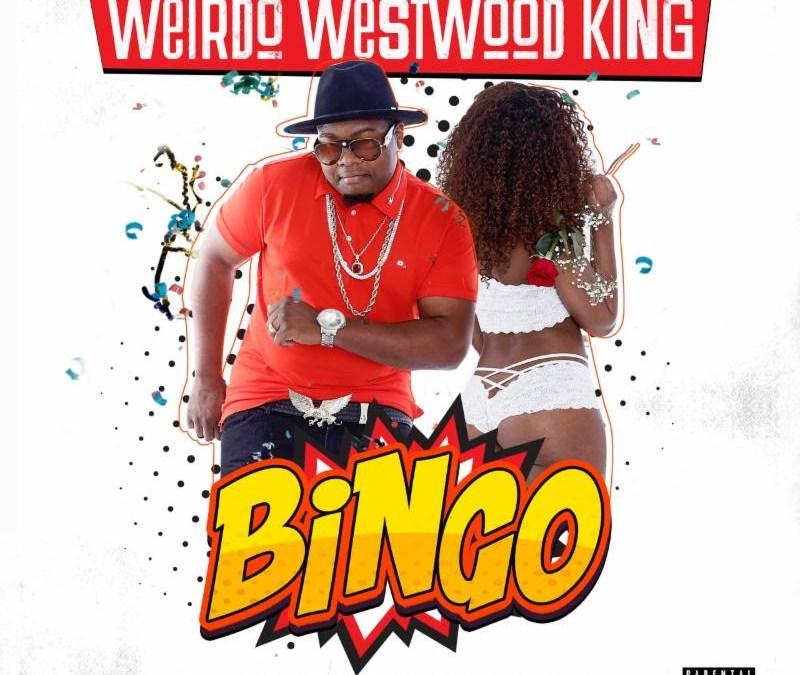 """New Video – Weirdo Westwood King ft DJ Paul KOM """"Bingo"""""""