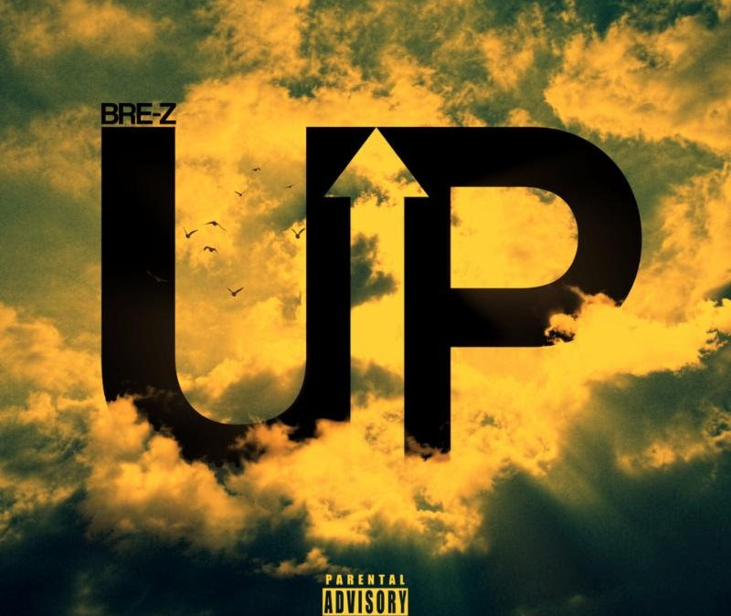 "New Music – Bre-Z ""UP"""