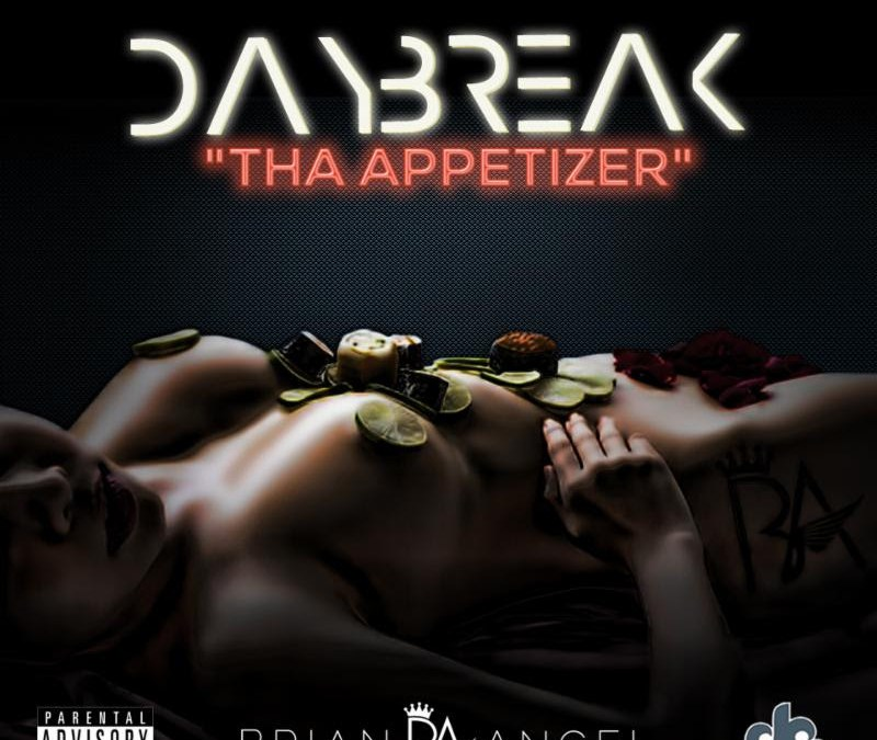 [Mixtape] Brian Angel – Daybreak: Tha Appetizer @MrAngel_day26