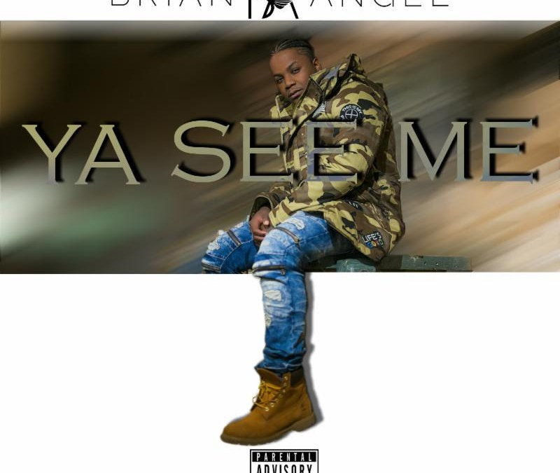 [Audio] Brian Angel – Ya See Me @MrAngel_day26