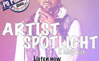 [Podcast] Artist Spotlight – Eddy Fish @Eddy_Fish