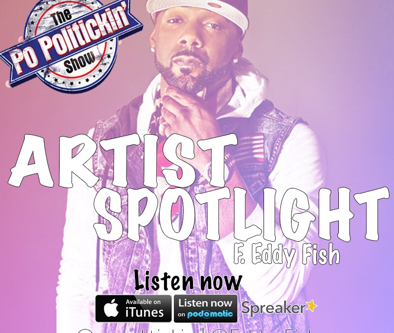 [Podcast] Artist Spotlight – Eddy Fish @Eddy_Fish