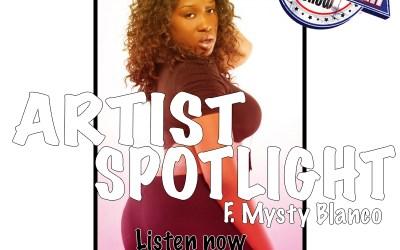 [Podcast] Artist Spotlight – Mysterious aka Misty Blanco @MystyBlanco