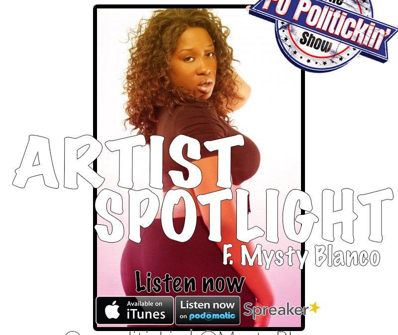 [Podcast] Artist Spotlight – Mysterious aka Misty Blanco @MystyBlanco