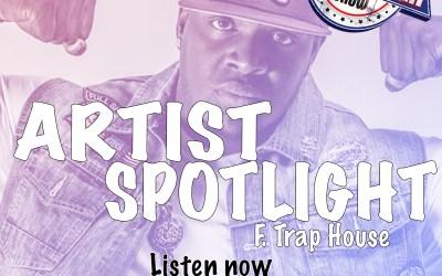 [Podcast] Artist Spotlight – Trap House @iamthetrap