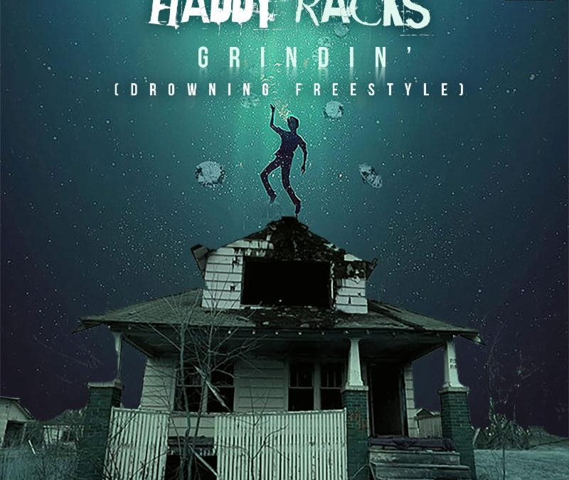 [Audio] Haddy Racks – Grindin @haddyracks