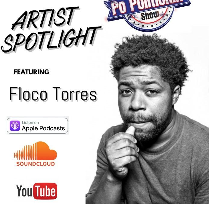 [Podcast] Artist Spotlight – Floco Torres | @FlocoTorres