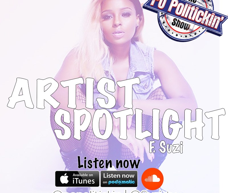 [Podcast] Artist Spotlight – Suzi | @Suzi_tv