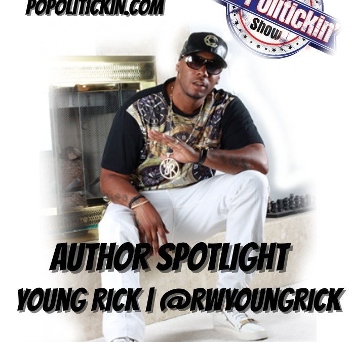 [Podcast] Author Spotlight – Young Rick | @rwyoungrick