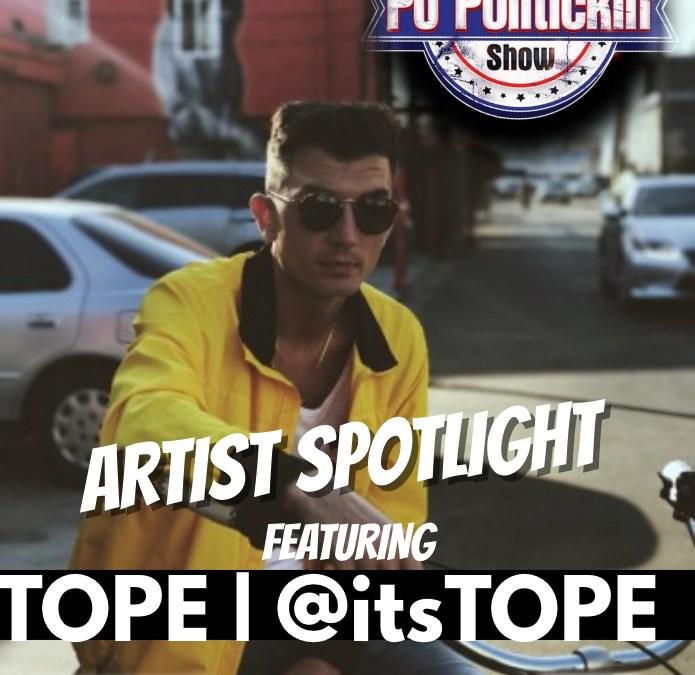 [Podcast] Artist Spotlight – TOPE   @itsTOPE