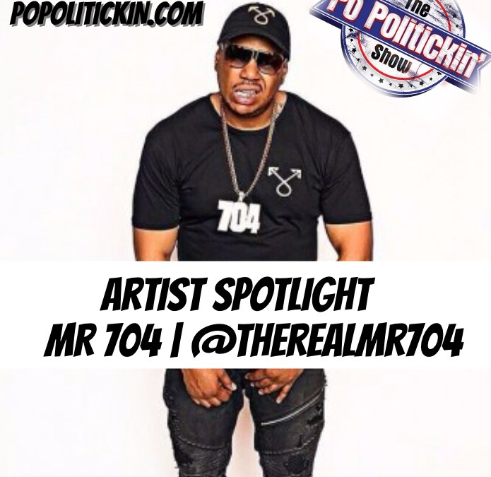 [Podcast]  Artist Spotlight – Mr 704 | @therealmr704