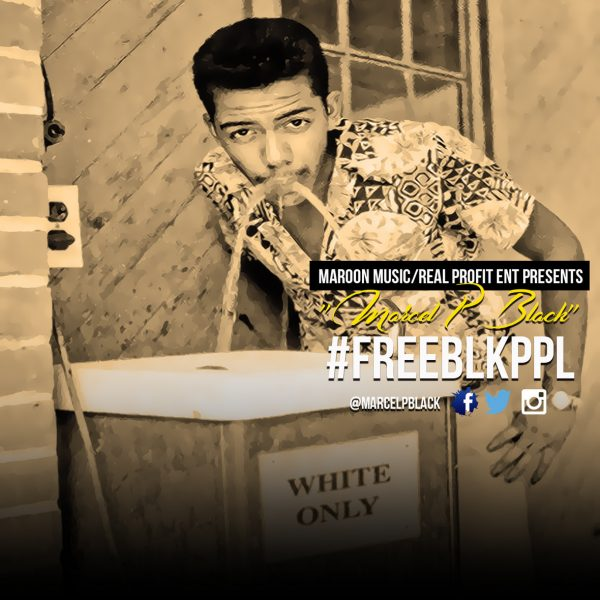 [Audio] Marcel P. Black – FreeBLKPPL | @MarcelPBlack