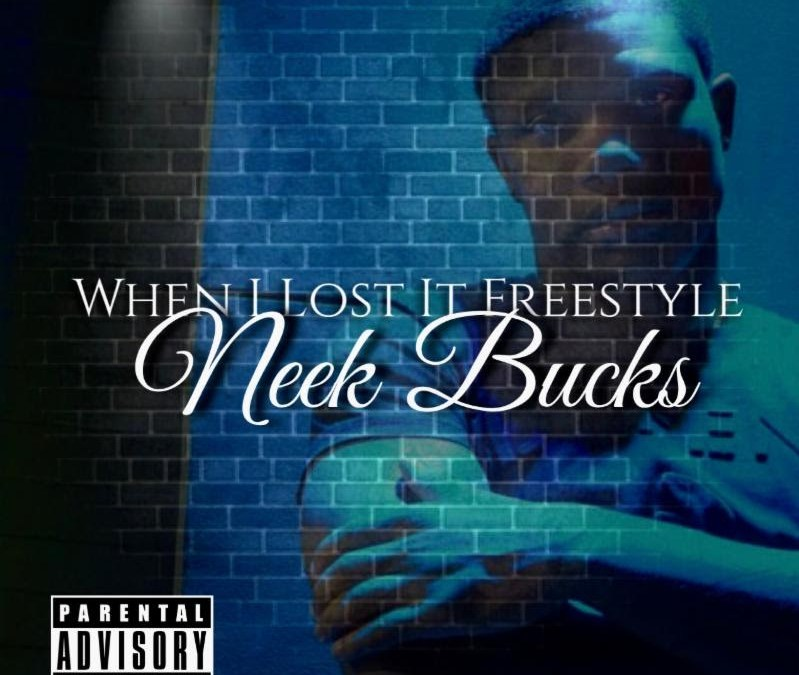 [Audio] Neek Bucks – When I Lost It Freestyle | @NEEK_BUCKS