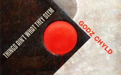[New EP] Godz Chyld – Things Ain't What They Seem | @G0dzChyld