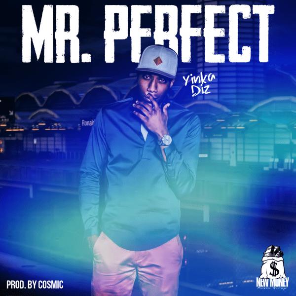 [Audio] Yinka Diz – Mr. Perfect | @YinkaDiz