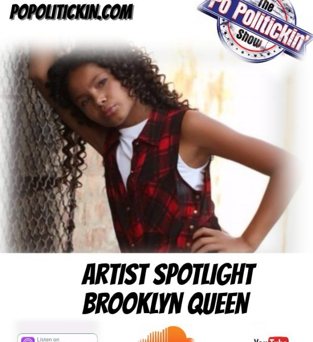 [Podcast] Artist Spotlight – Brooklyn Queen | @BrooklynQueen03