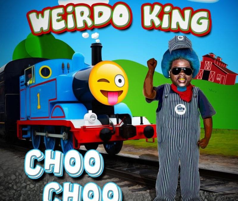 [Audio] Weirdo King ft DJ Paul  – Choo Choo | @WeirdoKingTweet