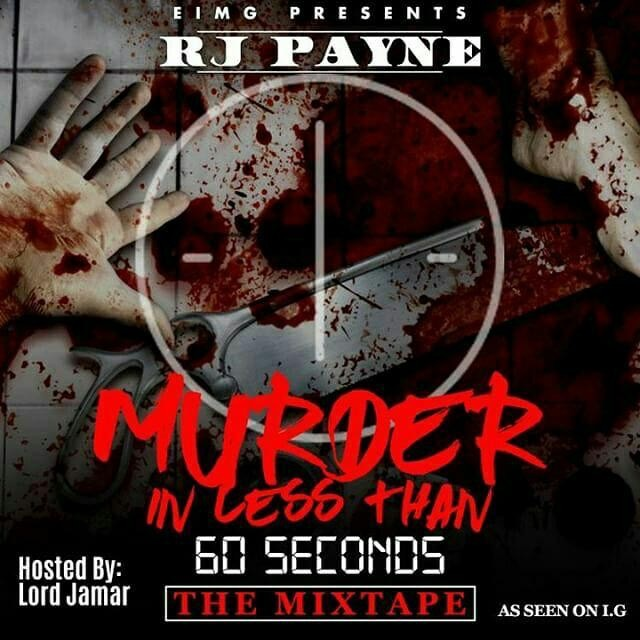 [Mixtape] RJ Payne – Murder In Less Than 60 Seconds (Hosted by @lordjamar ) | @IAMRJPAYNE