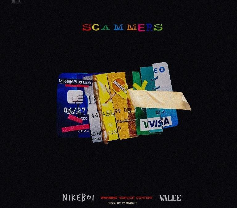 [Audio] NikeBoi ft Valee Team – Scammers | @NikeBoiSwoosh