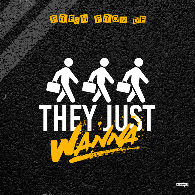 [Audio] FreshfromDE – They Just Wanna | @FreshfromDE