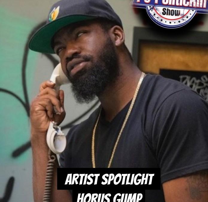 [Podcast] Artist Spotlight – Horus Gump | @HorusGump