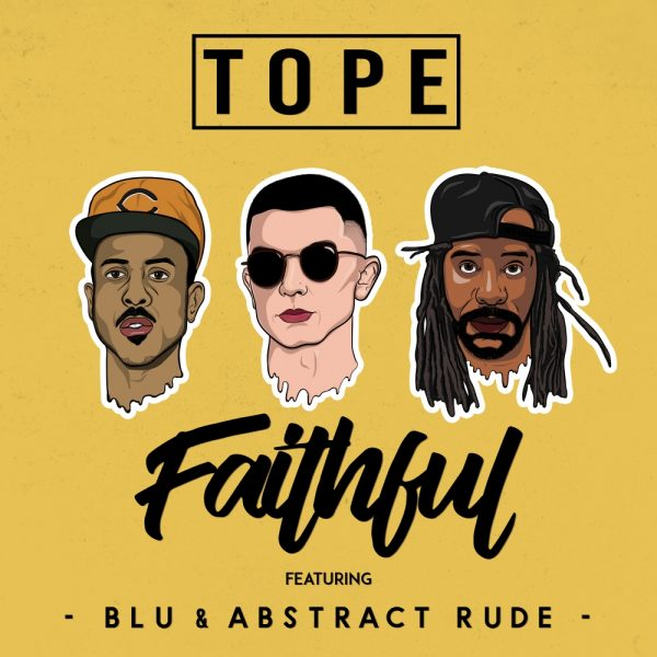 [Audio] TOPE – Faithful ft Blu & Abstract Rude | @itsTOPE @HerFavColor @AbstractRude