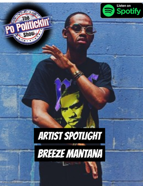 [Podcast] Artist Spotlight – Breeze Mantana | @BreezeMantana