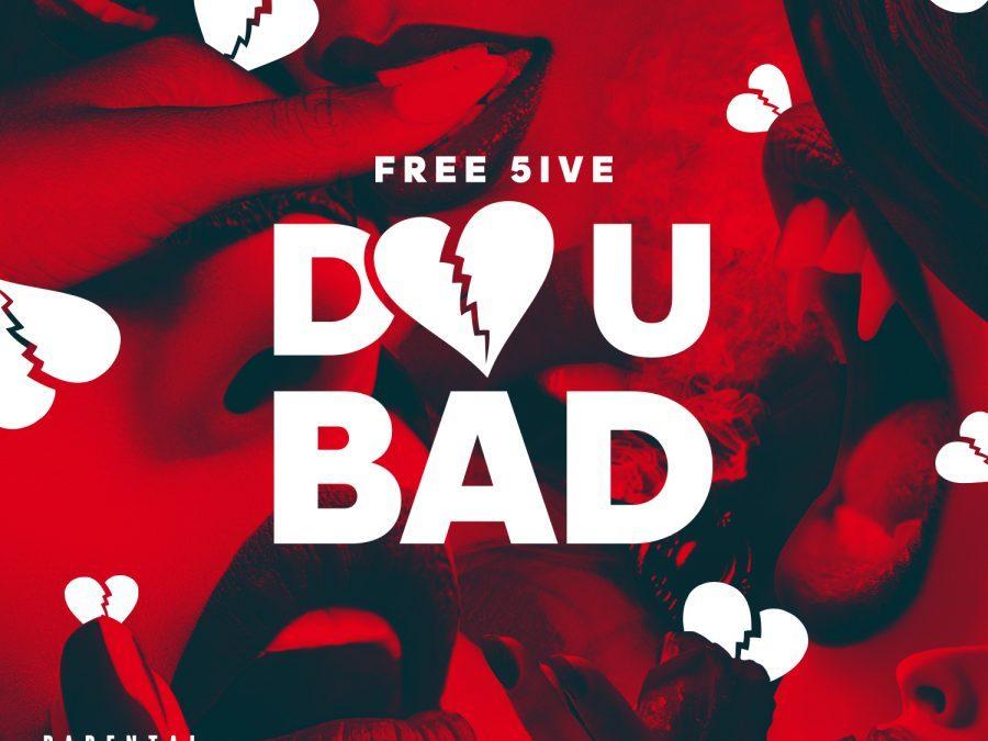 [Audio] Free5Five – Do U Bad | @Free5ivexxx
