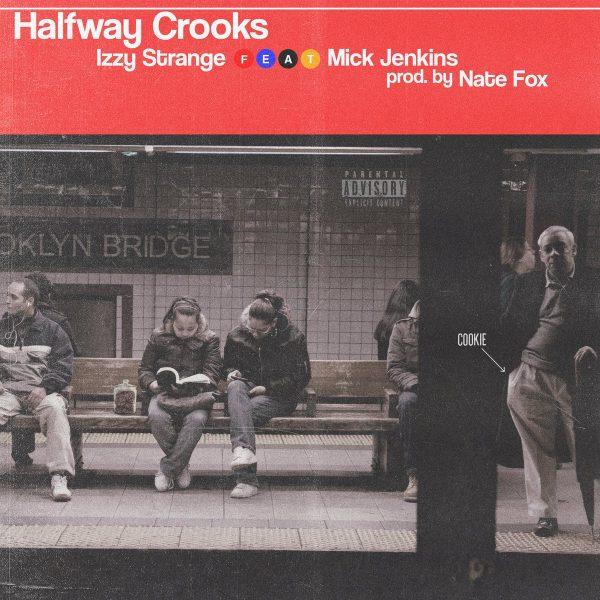 [Audio] Izzy Strange Ft Mick Jenkins – Halfway Crooks (Produced By Nate Fox) | @ishestrange  @mickjenkins  @alldayrecess