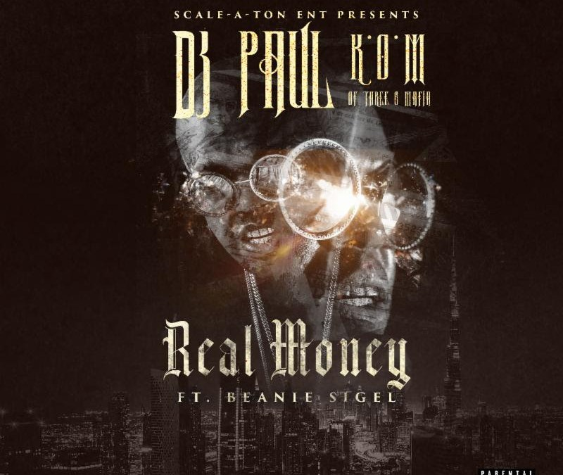 "[Audio] DJ Paul and Beanie Sigel Team for ""Real Money"" 