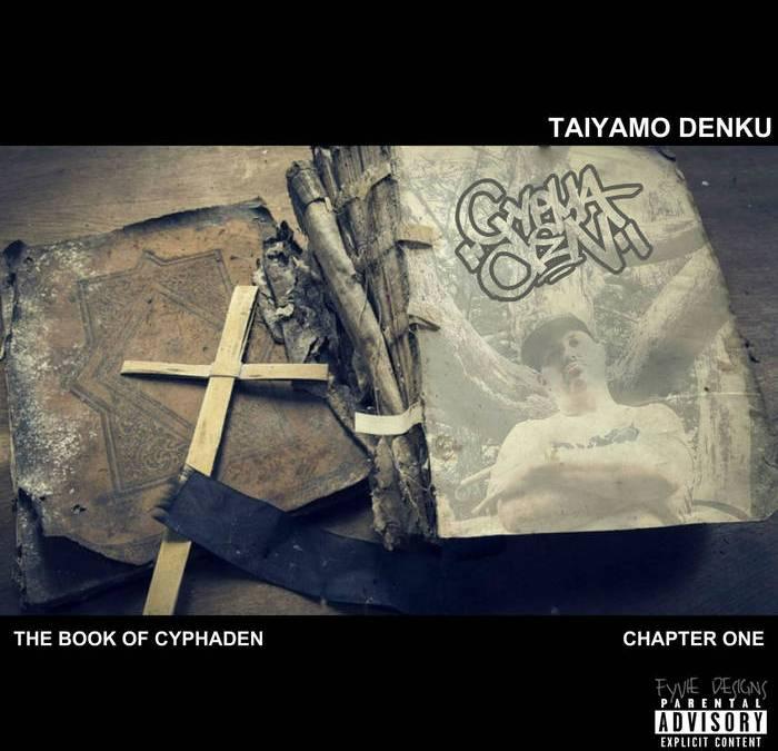 "Taiyamo Denku – ""The Book of CyphaDen"" Album | @taiyamodenku"