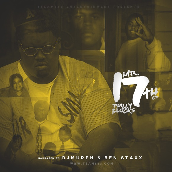 Philly Blocks – Mr. 17th EP (Narrated by Dj Murph & Ben Staxx) @Phillyblocks