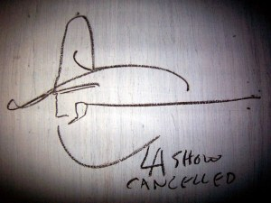 Hand drawn image with words LA Show Cancelled